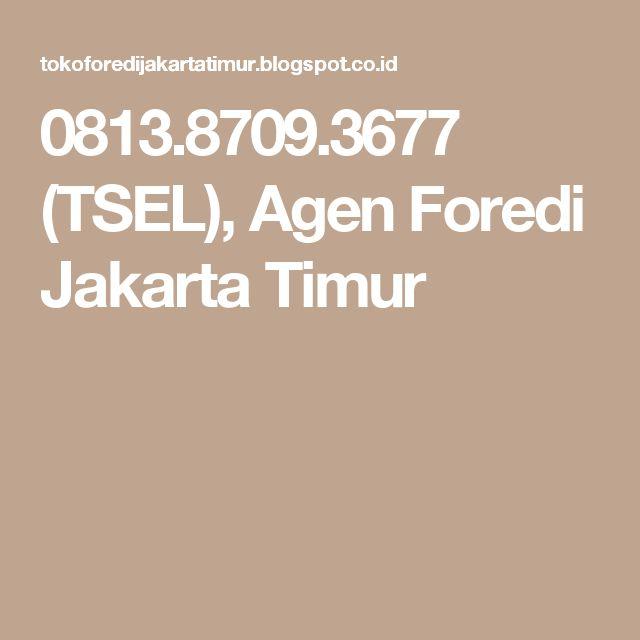 0813.8709.3677 (TSEL), Agen Foredi Jakarta Timur