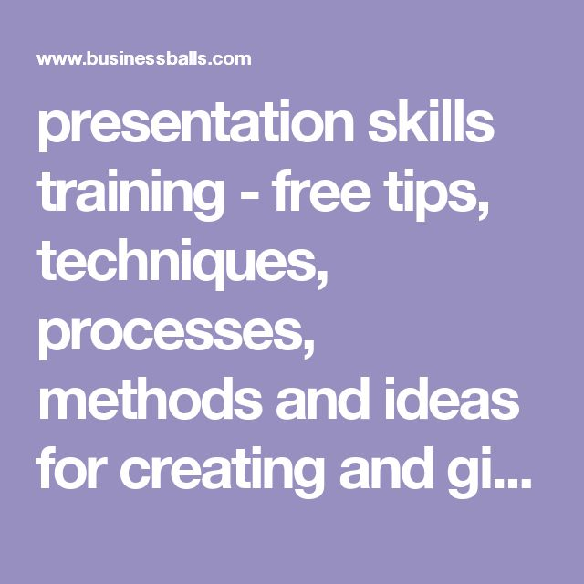 presentation skills training - free tips, techniques, processes, methods and ideas for creating and giving great presentations
