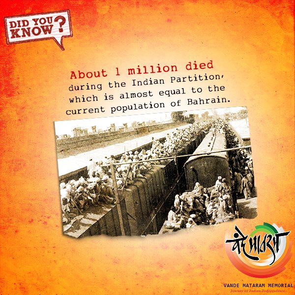 DID YOU KNOW? People walked 15-20 miles a day in the heat, even as water and food was scarce. More than 1 million died during the Indian Partition, which is almost equivalent to the current population of Bahrain. #VandeMataramMemorial #BePatrioticStayPatriotic
