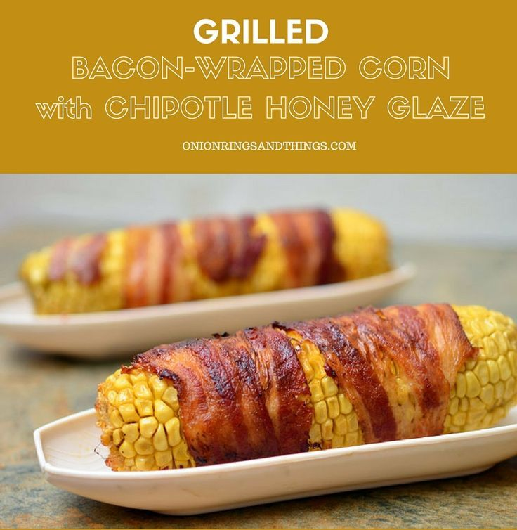 Bacon-wrapped Corn with Chipotle Honey Glaze grilled to sweet, salty and smoky perfection. With crisp bacon and a glorious chipotle glaze, they're the best way to enjoy summer's corn!