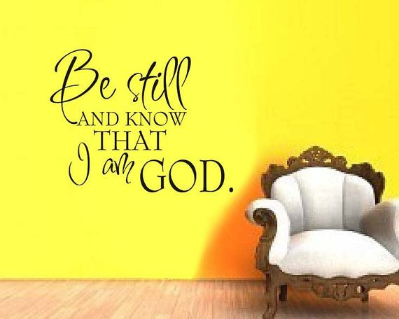 Be still and know that I am God  Vinyl Decal by VillageVinePress, $21.95 ...I love verses on walls...