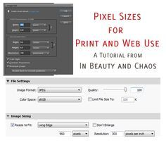 Pixel Size and Print or Web Use | Tutorial by Gretchen Willis - http://www.inbeautyandchaos.com/pixel-size-print-web-use-tutorial-gretchen-willis/