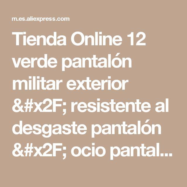Tienda Online 12 verde pantalón militar exterior / resistente al desgaste pantalón / ocio pantalones / pantalones / pantalones de camuflaje pantalones de Hip hop / hombre pantalones envío gratis | Aliexpress móvil