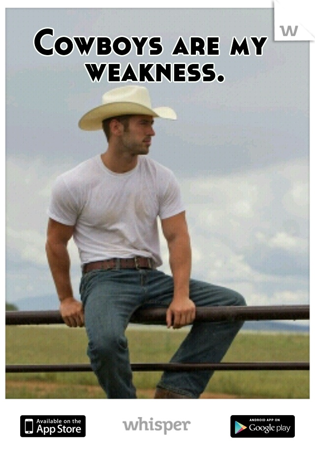 Cowboys are my weakness.