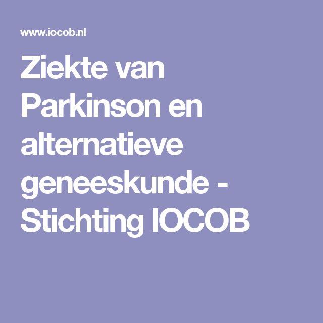 Ziekte van Parkinson en alternatieve geneeskunde - Stichting IOCOB
