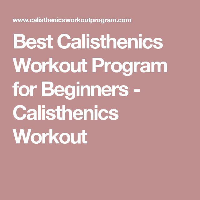 Best Calisthenics Workout Program for Beginners - Calisthenics Workout