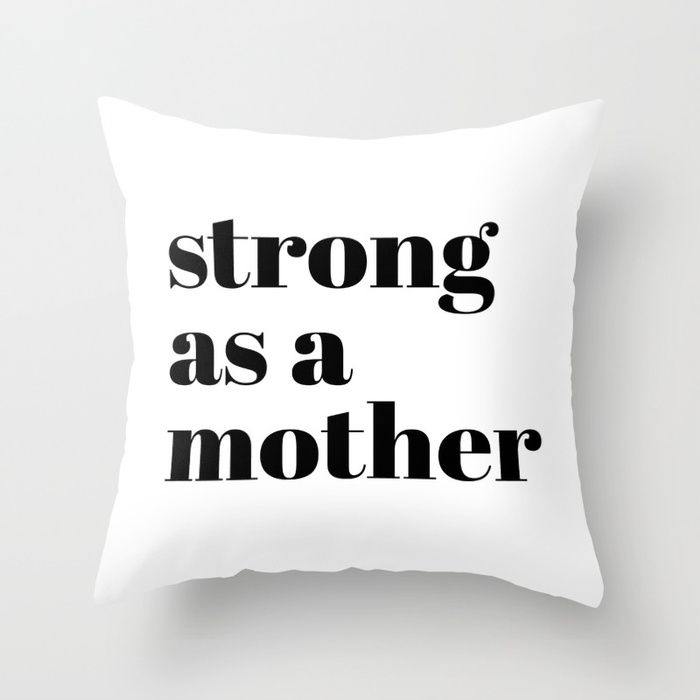 Strong as a Mother: a bold, minimal, typographic piece in black and white Throw Pillow