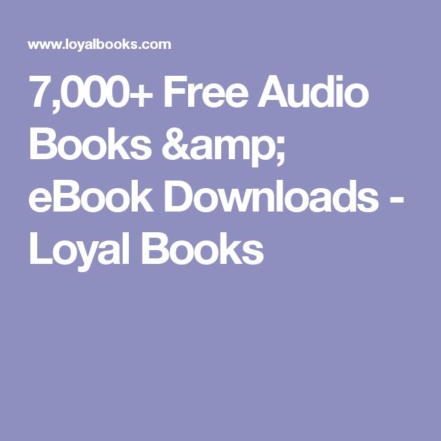 7,000+ Free Audio Books & eBook Downloads - Loyal Books