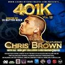 Chris Brown Fabolous, Fat Joe, Nelly, Plies, Tank, Wiz Khalifa, Tre Songs, Tyga, Young Jeezy, Kendrick Lamar punkinfoot Glory Da Kidd- -  401k Vol 12 Chris Brown Hosted by  djbutterrock - Free Mixtape Download or Stream it