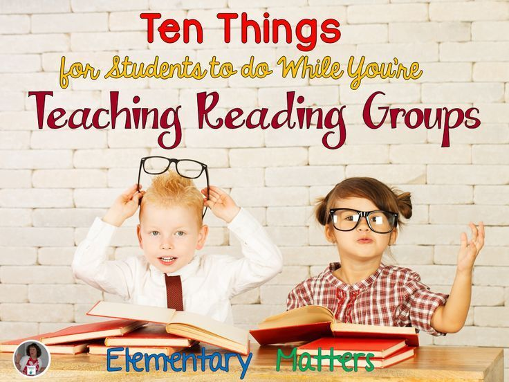 Ten Things for Students to do While You're Teaching Reading Groups: I'm sure you'll find something you haven't thought of!