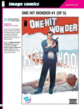 """""""One-Hit Wonder"""" #1 in Previews 303. Fabrice Sapolsky / Ariel Olivetti. Published by Image Comics on Feb 26, 2014. Diamond code > DEC130493"""