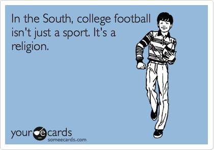 In the South, college football isn't just a sport. It's a religion.