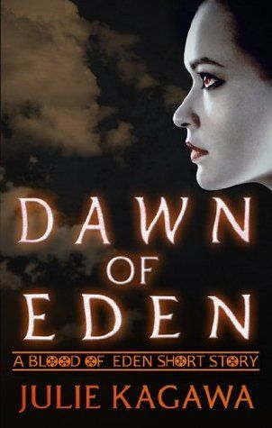 .Dawn of Eden (Blood of Eden 0.5) by Julie Kagawa: Books Covers, Blood Eden, Talent O'Port, July Kagawa, 2013 Books, Eden Blood, Blood Of Eden, Eden 0 5, Books Reading