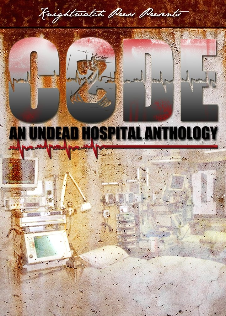 """""""Code Z: An Undead Hospital Anthology"""" by Knightwatch Press - My story, """"Our Lady of the Resurrected"""" made the cut in this zombie anthology that's set in hospitals!"""