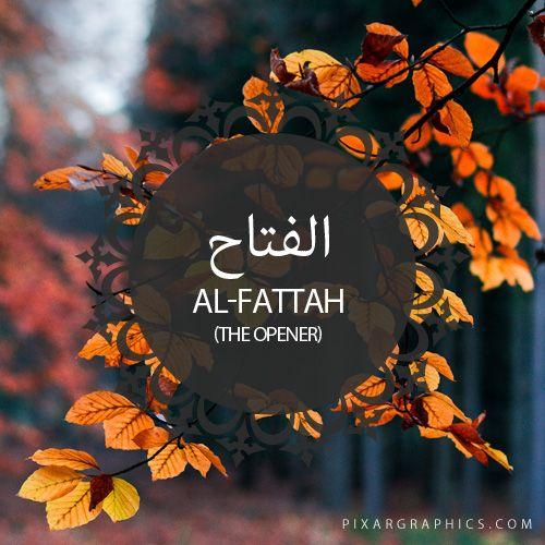 Al-Fattah,The Opener-Islam,Muslim,99 Names