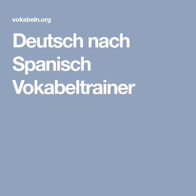 Deutsch nach Spanisch Vokabeltrainer