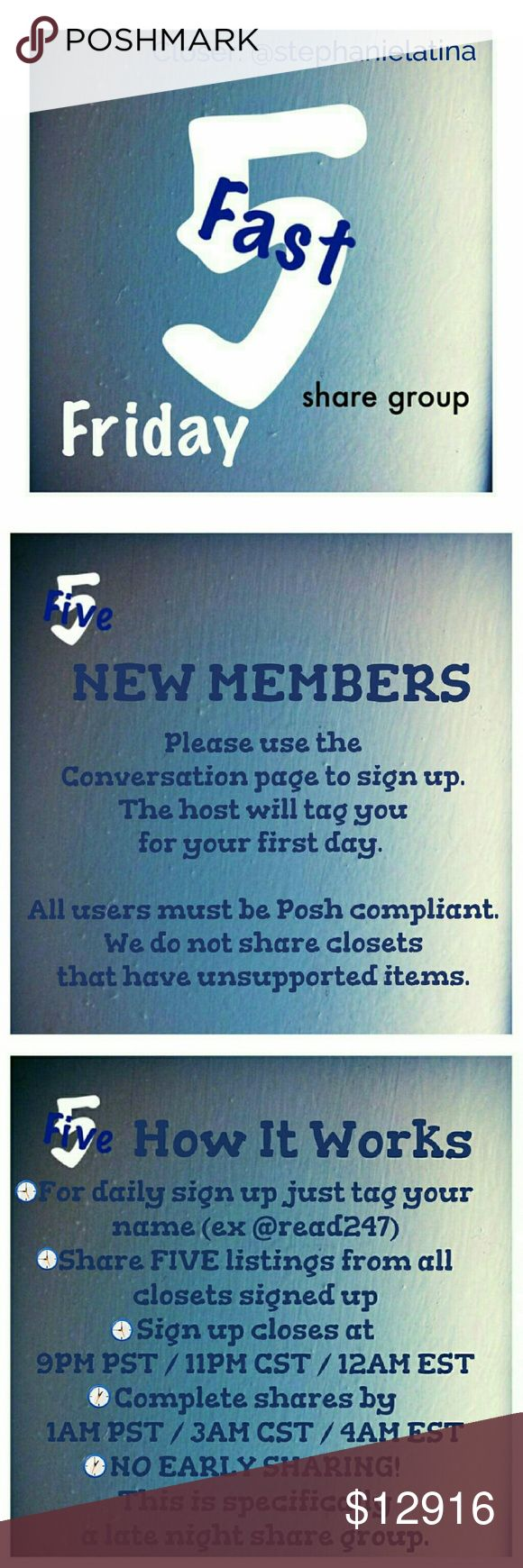 ⏳Friday, 12/9, Fast 5 Sign Up Sheet⌛ 🌃New group members please sign up on the Conversation page. 🌃POSH COMPLIANT CLOSETS ONLY! 🌃If you have any ?s please use the conversation page. 🌃Share FIVE available listings. 🌃Sign up is open until 9PM PST /11PM CST /12AM EST 🌃You have until 1AM PST /3AM CST /4AM EST to finish sharing. 🌃NO EARLY SHARING! This group was created specifically for sharing at night. 🌃THIS IS THE DAILY SIGN UP SHEET! 🌃PLEASE BE SURE TO LIKE THE CONVERSATION PAGE…