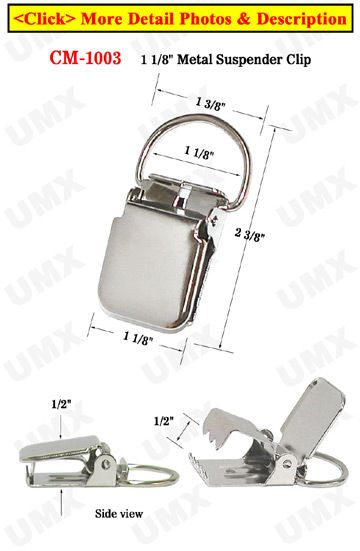 "1 1/8"" D-Eye Heavy Duty Metal Suspender Clips With Strong Locking Jaw Without Plastic PVC Teeth: Nickel Color -   Material: Steel Metal The CM-1003, heavy-duty suspender clip comes with a 1 1/8"" D-shaped strap eye. The strong locking jaw can hold a substantial amount of weight. It can be used to make tool belt suspenders, heavy weight pants or workwear suspenders."