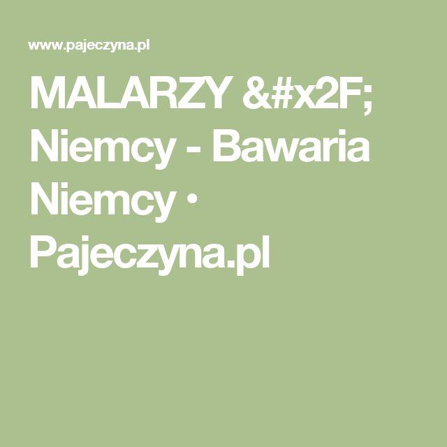 MALARZY / Niemcy - Bawaria Niemcy • Pajeczyna.pl