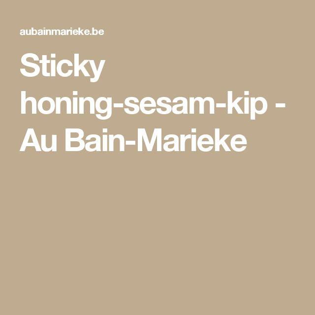Sticky honing-sesam-kip - Au Bain-Marieke