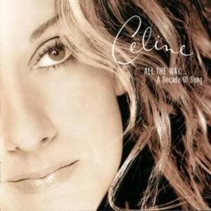 Celine Dion - All The Way...A Decade Of Song