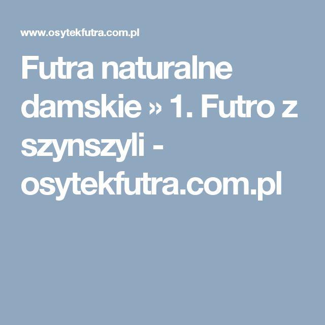 Futra naturalne damskie » 1. Futro z szynszyli - osytekfutra.com.pl
