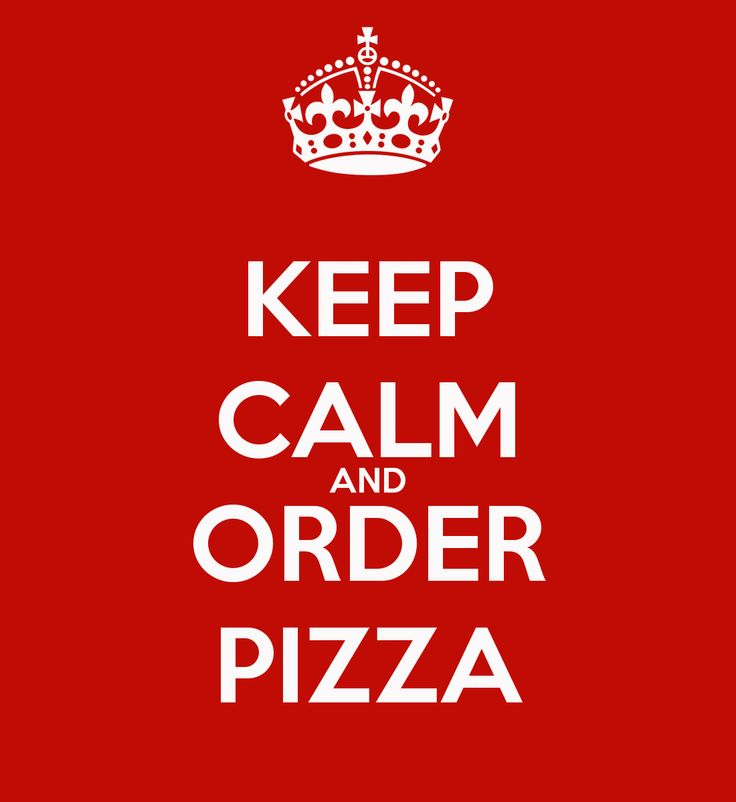 ceep calm | KEEP CALM AND ORDER PIZZA