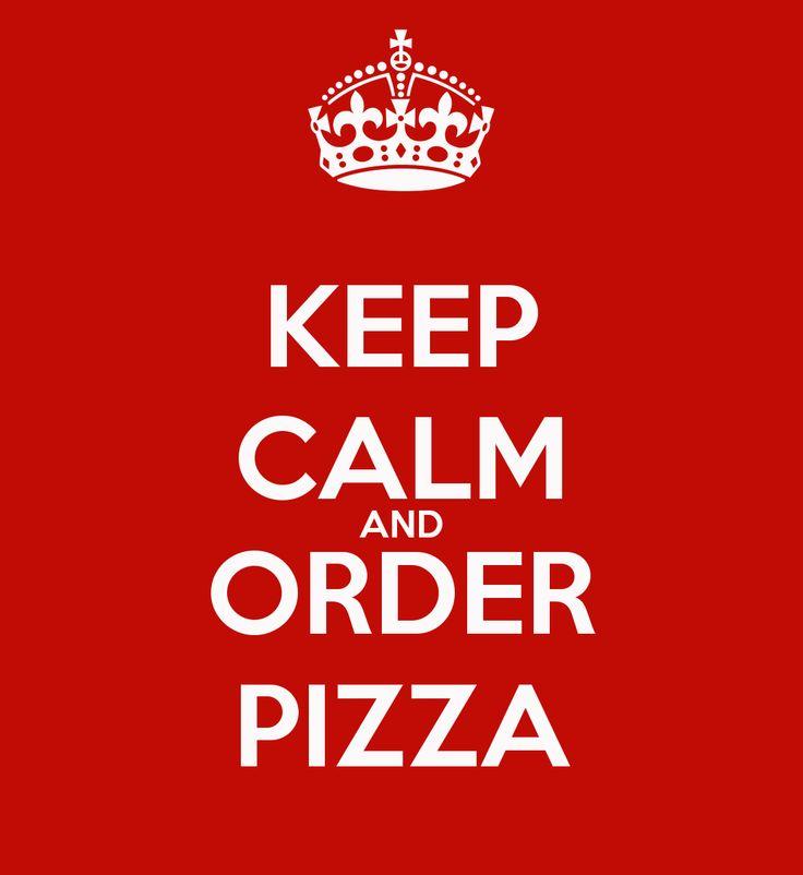 ceep calm   KEEP CALM AND ORDER PIZZA