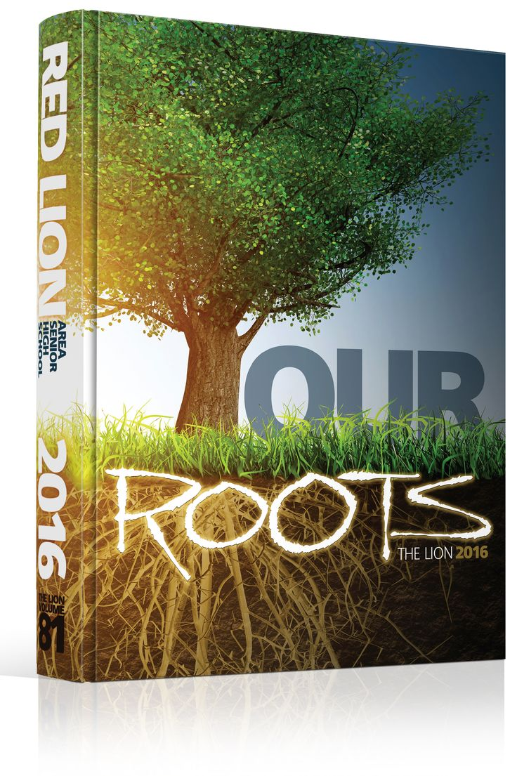 "Yearbook Cover - Red Lion Area Senior High School - ""Our Roots"" Theme - Tree, Roots, Photo Realistic, Photo Realism, Tree, Nature, Roots, Earth, Sky, Elements, Growth, Heritage, Yearbook Theme, Yearbook Cover"