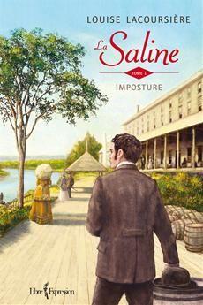 LA SALINE - TOME 1  Imposture  Par l'auteureLouise Lacoursière
