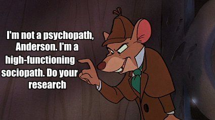 Sherlock / The Great Mouse Detective - Anderson - sociopath