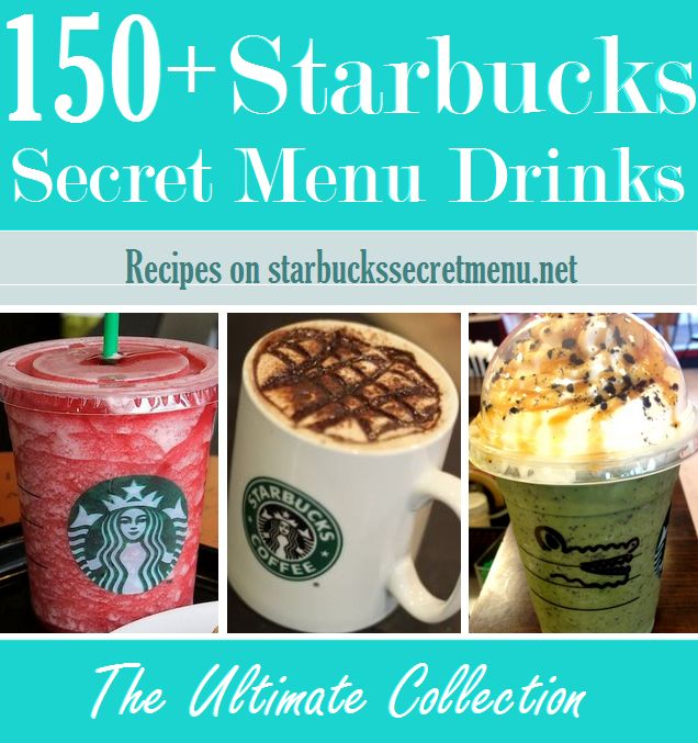150+ Starbucks Secret Menu Drinks on http://starbuckssecretmenu.net/ The Ultimate Collection of recipes!