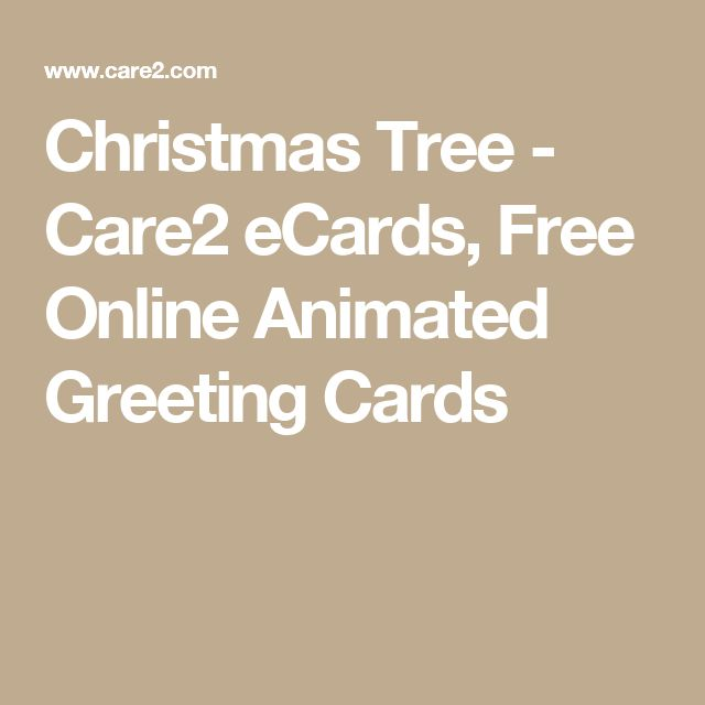 Christmas Tree - Care2 eCards, Free Online Animated Greeting Cards