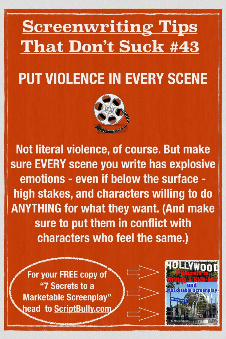 "Screenwriting Tip No.43: Put Violence in Every Scene...(For a FREE copy of ""7 Secrets to a Marketable Screenplay"" head over to http://scriptbully.com/free) #scriptbully"