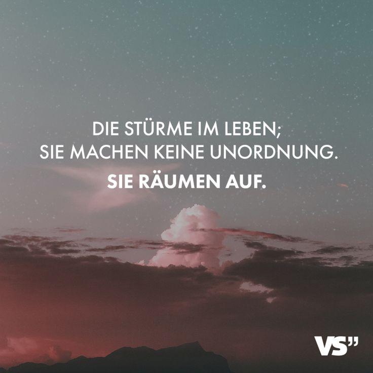 Visual Statements® Die Stürme im Leben; sie machen keine Unordnung. Sie räume… – VISUAL STATEMENTS