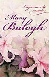 Ligeramente casados / Mary Balogh