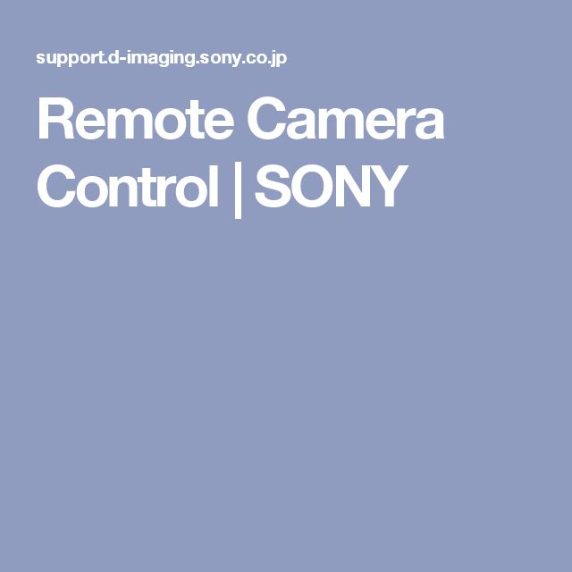 Remote Camera Control | SONY