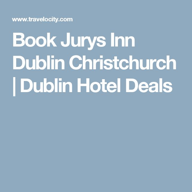 Book Jurys Inn Dublin Christchurch | Dublin Hotel Deals