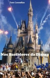 Download Nos Bastidores da Disney - Tom Connellan em ePUB mobi e PDF
