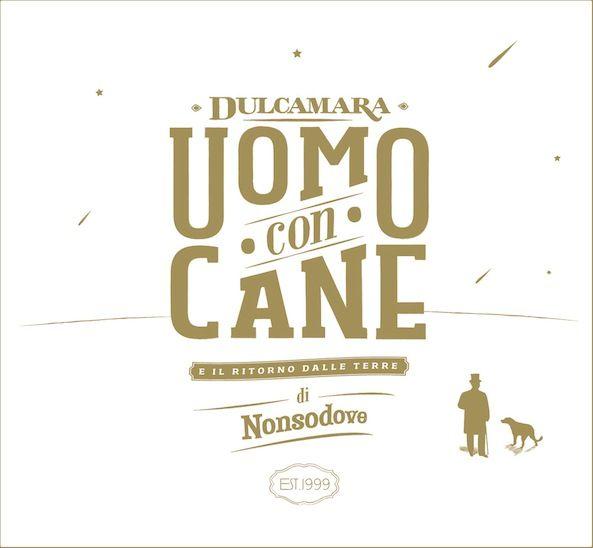 Dulcamara – Uomo con cane    viaggi che sono una vita, vite che sono viaggi