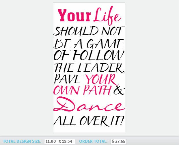Life Is Not Meant To Be A Game Of Follow The Leader Pave Your Own