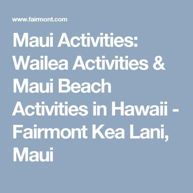 Maui Activities: Wailea Activities & Maui Beach Activities in Hawaii - Fairmont Kea Lani, Maui
