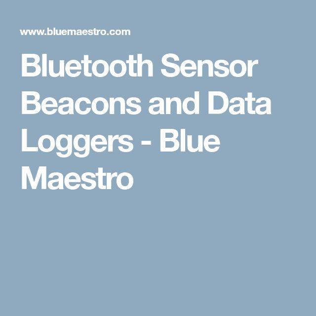 Bluetooth Sensor Beacons and Data Loggers - Blue Maestro