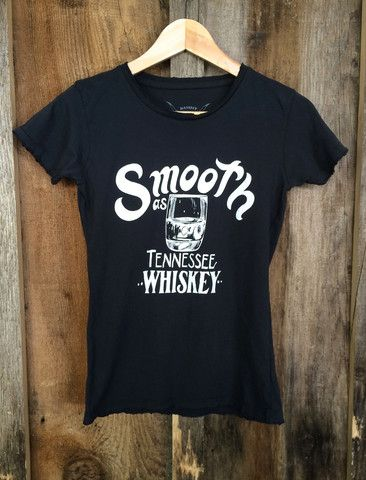 Smooth As Tennessee Whiskey Womens Tee Blk/White    @lynnfunkhouser5 this is you...