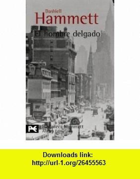 El hombre delgado (9788420637570) Dashiell Hammett , ISBN-10: 8420637572  , ISBN-13: 978-8420637570 ,  , tutorials , pdf , ebook , torrent , downloads , rapidshare , filesonic , hotfile , megaupload , fileserve