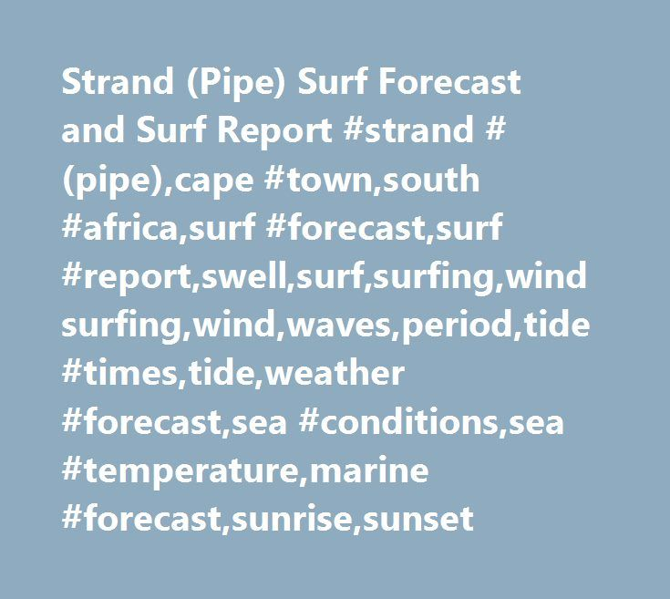 Strand (Pipe) Surf Forecast and Surf Report #strand #(pipe),cape #town,south #africa,surf #forecast,surf #report,swell,surf,surfing,windsurfing,wind,waves,period,tide #times,tide,weather #forecast,sea #conditions,sea #temperature,marine #forecast,sunrise,sunset http://game.remmont.com/strand-pipe-surf-forecast-and-surf-report-strand-pipecape-townsouth-africasurf-forecastsurf-reportswellsurfsurfingwindsurfingwindwavesperiodtide-timestideweather-forecastsea/  # Strand (Pipe) Surf Forecast…