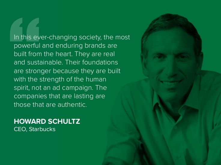 Starbucks CEO Howard Schultz quote.