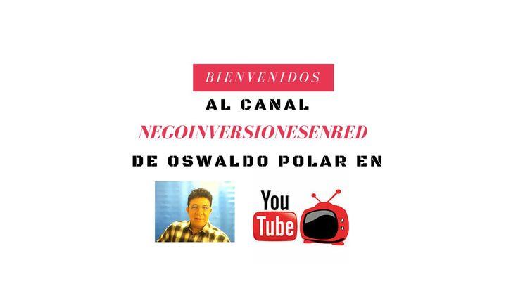 BIENVENIDOS A MI CANAL NEGOINVERSIONESENRED