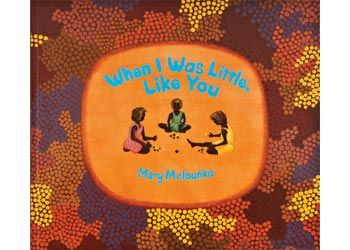 When I was Little, Like You: Stories of playing with friends, building cubby houses, climbing trees, collecting sugarbag, digging for honey ants, hunting for lizards, and learning about the seasons, animals and plants, she creates a vivid picture of a truly Australian childhood in which country – ngurra is life itself.