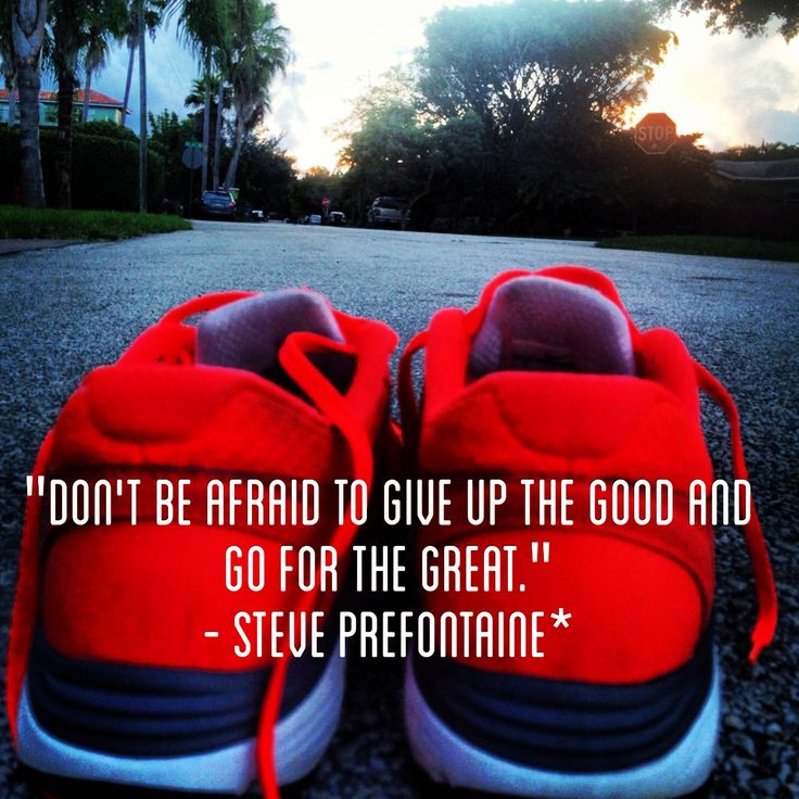 Go for the GREAT. We all have greatness within us, we just have to reach for it. #motivation #run
